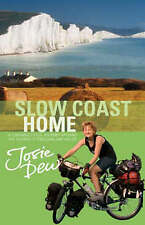 Slow Coast Home: 5,000 miles around the shores of England and Wales Dew, Josie