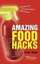Amazing Food Hacks : 75 Incredibly Easy Tips, Tricks, and Recipes to Amp up Flav