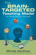 The Brain-Targeted Teaching Model for 21st-Century Schools by Mariale M....
