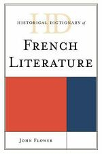 Historical Dictionary of French Literature (Historical Dictionaries of-ExLibrary
