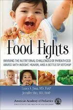 Food Fights : Winning the Nutritional Challenges of Parenthood Armed with...