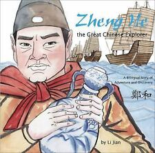 Zheng He, the Great Chinese Explorer : A Bilingual Chinese and English Story...