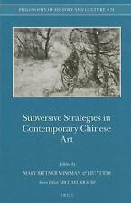 Subversive Strategies in Contemporary Chinese Art (Philosophy of History and Cul