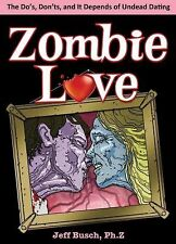 NEW - Zombie Love: The Do's, Don'ts, and It Depends of Undead Dating