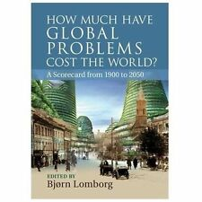 How Much Have Global Problems Cost the World? : A Scorecard from 1900 To 2050...