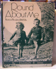 Round About Me-Devotional Thoughts for Little Folks, 1953 by Elizabeth B J ones