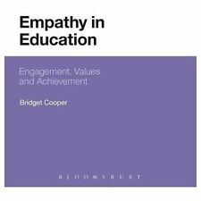 Empathy in Education : Engagement, Values and Achievement by Bridget Cooper...