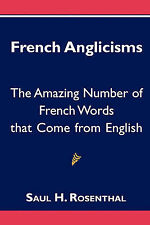 French Anglicisms: The Amazing Number of French Words That Come from English...