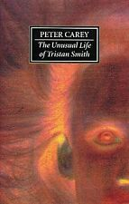 The Unusual Life of Tristan Smith by Peter Carey (Hardback, 1994)
