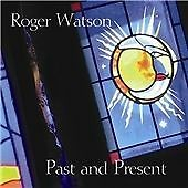 Past And Present, Roger Watson, Good Condition CD