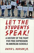 Let the Students Speak!: A History of the Fight for Free Expression in American