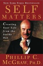 G, Self Matters : Creating Your Life from the Inside Out, Dr. Phil McGraw, 07432