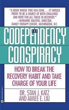 Codependency Conspiracy: How to Break the Recovery Habit and Take Charge Ofyour