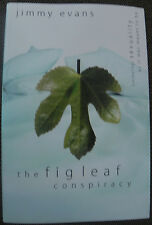 The Fig Leaf Conspiracy - Jimmy Evans - Hardcover - Brand New - 9780801017667