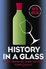 History in a Glass: Sixty Years of Wine Writing from Gourmet (Modern Library)
