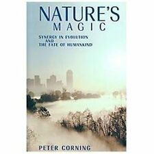 Nature's Magic : Synergy in Evolution and the Fate of Humankind by Peter...
