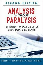 Analysis Without Paralysis : 12 Tools to Make Better Strategic Decisions...