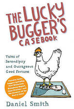 The Lucky Bugger's Casebook: Tales of Serendipity and Outrageous Good Fortune, D