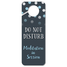 Do Not Disturb Meditation in Session Plastic Door Knob Hanger Sign