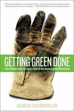 Getting Green Done: Hard Truths from the Front Lines of the Sustainability Revol