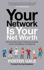 Your Network Is Your Net Worth: Unlock the Hidden Power of Connections for Wealt