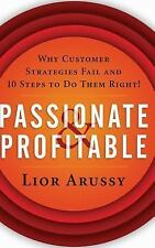 Passionate & Profitable: Why Customer Strategies Fail and 10 Steps to Do Them Ri