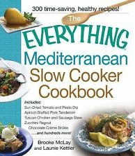 The Everything Mediterranean Slow Cooker Cookbook: Includes Sun-Dried Tomato and
