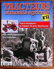 ►Tracteur et monde agricole n°53; Les plantes médicinales/ Valmet 20/ Rémouleur
