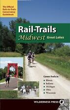 Rail-Trails Midwest Great Lakes: Illinois, Indiana, Michigan, Ohio and Wisconsi