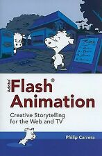 Adobe® Flash® Animation : Creative Storytelling for Web and TV W/CD-ROM Carrera.