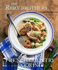 FRENCH COUNTRY COOKING : THE ROUX BROTHERS : WH1/2 : HB268 : NEW BOOK