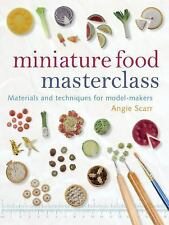 Miniature Food Masterclass Book by Angie Scarr