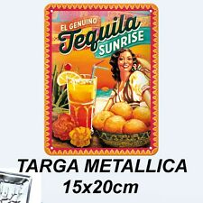 TEQUILA SUNRISE TARGA METALLICA 15X20 CM METAL CARD BLECHSCHILD TIN SIGN