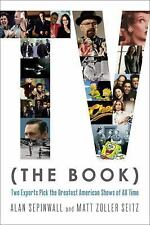 TV (the Book) : Two Experts Pick the Greatest American Shows of All Time by...