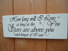 shabby vintage chic HOW LONG WILL I LOVE YOU STARS  plaque sign  wedding 10x4