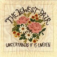 THE LOWEST PAIR - UNCERTAIN AS IT IS UNEVEN VINYL LP NEU