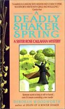 Deadly Shaker Spring (Sister Rose Callahan Mystery) by Woodworth, Deborah
