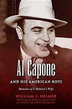 Al Capone and His American Boys : Memoirs of a Mobster's Wife by William J....