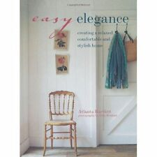 Easy Elegance - How to a relaxed, comfortable, and stylish home, Atlanta Bartlet