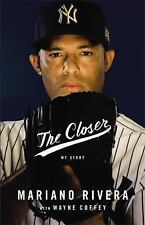 The Closer : My Story by Mariano Rivera (2014, Hardcover)