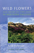 Wild Flowers and Where to Find Them in Northern England: Acid Uplands: Acid Upla
