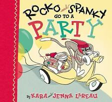 Rocko and Spanky Go to a Party, Kara LaReau, Good Book