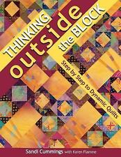 Thinking Outside the Block: Step by Step to Dynamic Quilts, Flamme, Karen, Cummi