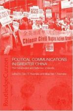 Political Communications in Greater China : The Construction and Reflection...