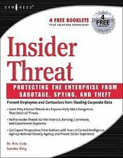 Insider Threat : Protecting the Enterprise from Sabotage, Spying, and Theft...