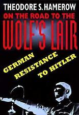 On the Road to the Wolfs Lair: German Resistance to Hitler-ExLibrary