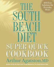 The South Beach Diet Super Quick Cookbook: 200 Easy Solutions for Everyday Meal