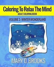 Coloring to Relax the Mind : Adult Coloring Book: Winter Wonderland by Mary...