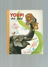 P. PROBST . YOUPI AU ZOO . LES ALBUMS ROSES . 1965 .