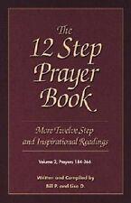 The 12 Step Prayer Book: More Twelve Step Prayers and Inspirational Readings:...